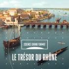 Les trésors du Rhône