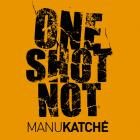 One Shot Not