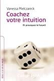 Coachez votre intuition