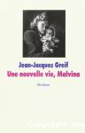 Une nouvelle vie, Malvina