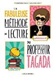 Fabuleuse méthode de lecture du professeur Tagada (La)