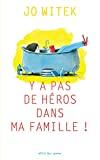 Y'a pas de héros dans ma famille !