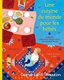 Cuisine du monde pour les bébés (Une)