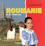 Roumanie, je ne t'oublie pas