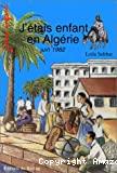 J'étais enfant en Algérie
