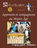 Apprentis et compagnons au Moyen Âge