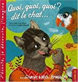 Quoi, quoi, quoi ? dit le chat