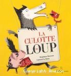 Culotte du loup (La)