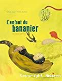 Enfant du bananier (L')