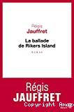Ballade de Rikers Island (La)