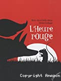 Heure rouge (L')
