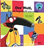 Der Wolf, der ein Superheld sein wollte