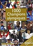 1 000 Champions olympiques : les meilleurs des jeux olympiques d'été et d'hiver