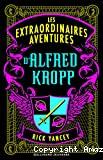 Les aventures extraordinaires d'Alfred Kropp