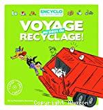 Voyage au pays du recyclage !
