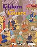 Islam au Louvre (L')