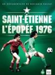 Saint-Etienne, l'épopée 1976