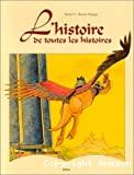 Histoire de toutes les histoires (L')