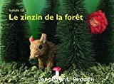 Le zinzin de la forêt