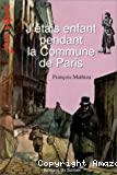 J'étais enfant pendant la commune de Paris