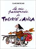 Vie passionnée de Thérèse d'Avila (La)