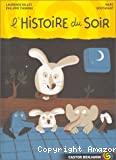 Histoire du soir (L')