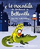 Crocodile du boulevard de Belleville (Le)