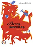 Contes imbéciles (Les)