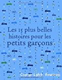 Les 15 plus belles histoires pour les petits garçons