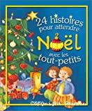 24 histoires pour attendre Noël avec les tout-petits