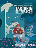 Les aventures prodigieuses de Tartarin de Tarascon, d'Alphonse Daudet