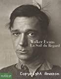 Walker Evans, la soif du regard