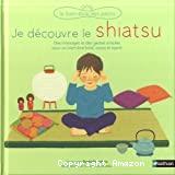 Je découvre le shiatsu