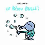 Bisou bulle ! (Le)