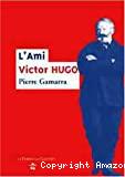 Ami Victor Hugo (L')