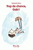 Trop de chance, Gabi !
