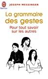 Grammaire des gestes (La)