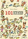 101 bonnes raisons de se réjouir d'être un enfant