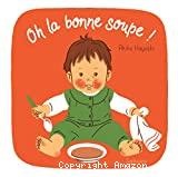 Oh la bonne soupe !