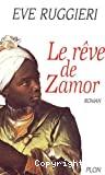 Rêve de Zamor (Le)