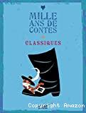 Mille ans de contes classiques