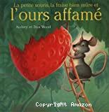 Petite Souris, la fraise bien mûre, et l'ours affamé (La)