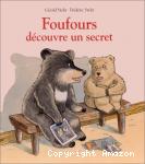 Foufours découvre un secret