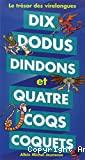 Dix dodus dindons et quatre coqs coquets