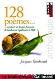 128 poèmes composés en langue française, de Guillaume Apollinaire à 1968