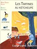 Tartines au kétcheupe (Les)