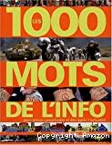 1000 mots de l'info (Les)