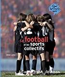 Football et les sports collectifs (Le)