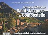Chemin d'Arles vers Saint-Jacques-de-Compostelle (Le)