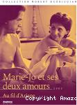 Marie-Jo et ses deux amours + Au fil d'Ariane
